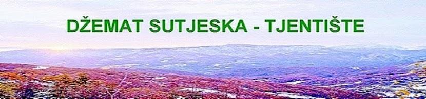DŽEMAT SUTJESKA - TJENTIŠTE - FOČA