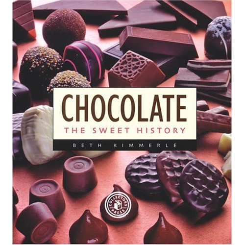 Chocolate: The Sweet History by Beth Kimmerle
