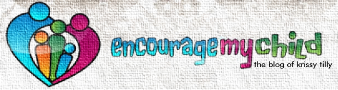 Encourage My Child - The Blog of Krissy Tilly
