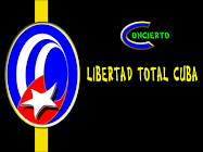 CONCIERTO POR LA LIBERTAD TOTAL DE CUBA