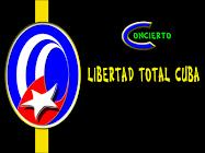 CONCIERTO POR LA LIBERTAD TOTAL DE CUBA