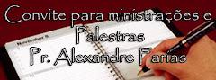 Acesse a agenda do Pr.Alexandre Farias e saiba onde ele estará ministrando.