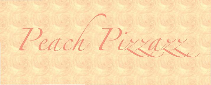 Peach Pizzazz!