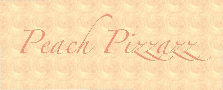 Peach Pizzazz!