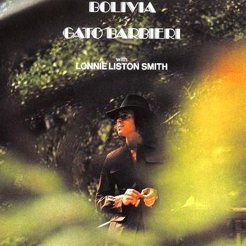 Gato Barbieri With Lonnie Liston Smith - Bolivia