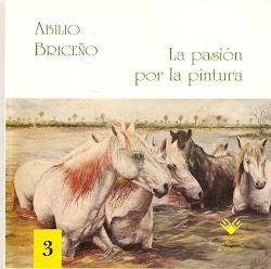 NRO 3.LA PASIÓN POR LA PINTURA.TERCER LIBRO DE LA EDITORIAL GUÁRICO
