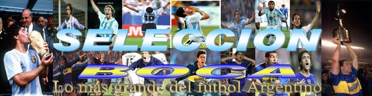 Seleccion Boca, lo más grande del fútbol Argentino