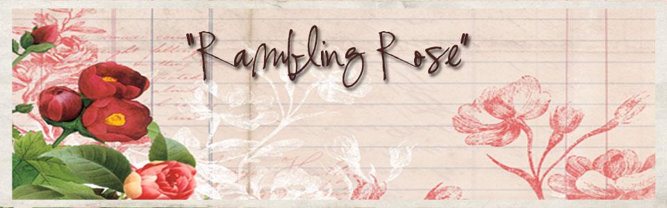 """Rambling Rose"""