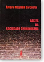 Raízes da Sociedade Criminógena
