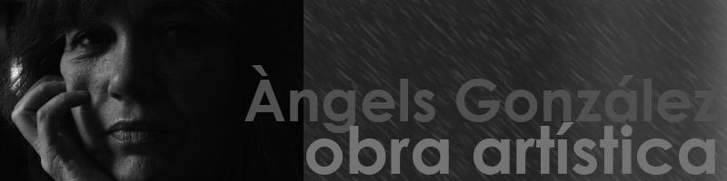 Àngels Gonzàlez, obra artística