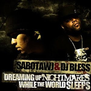 Sabotawj and Dj Bless - Dreaming Up Nightmares While The World Sleeps