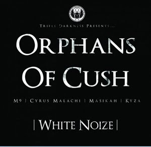 Orphans Of Cush - White Noize
