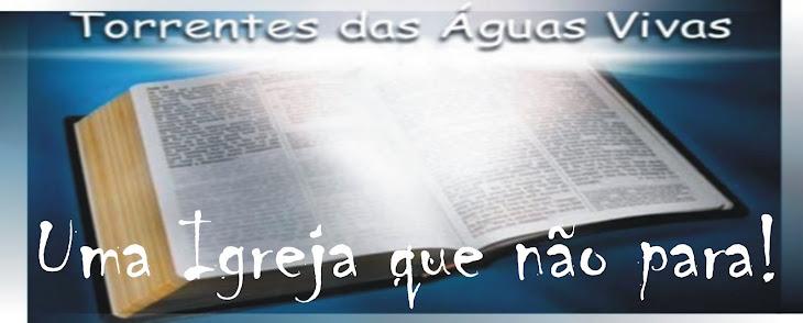 Igreja Pentecostal Torrentes das Águas Vivas