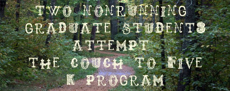 Two Non-Running Graduate Students Attempt the C25K Program
