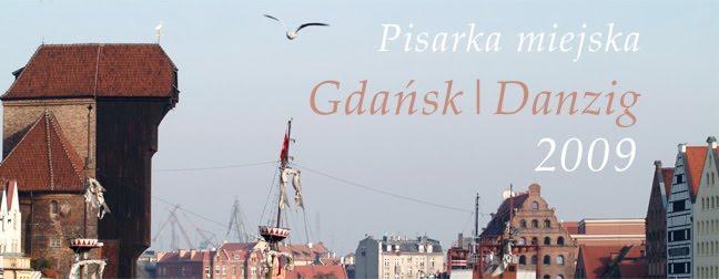 Pisarka Miejska Gdańsk | Danzig 2009