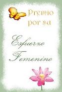 Este blog tiene 2 premios al Esfuerzo femenino