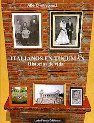 Italianos en Tucumán, Historias de Vida