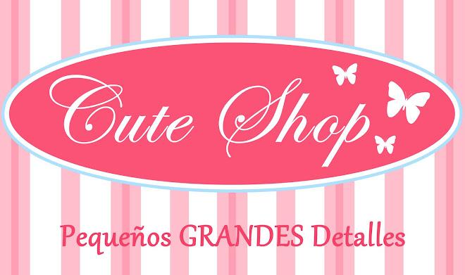 Cute Shop . . . Pequeños GRANDES Detalles