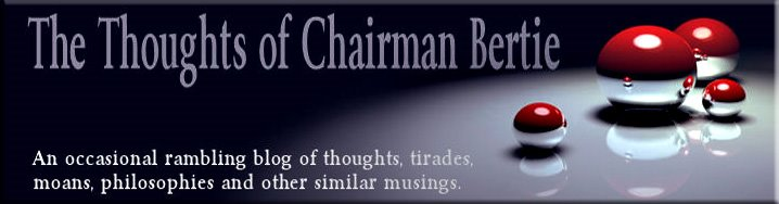 The Thoughts of Chairman Bertie