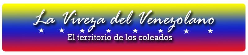 La Viveza del Venezolano, el territorio de los coleados