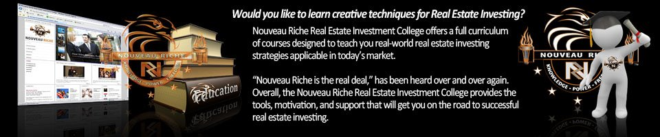 Nouveau Riche Education in Real Estate Investing