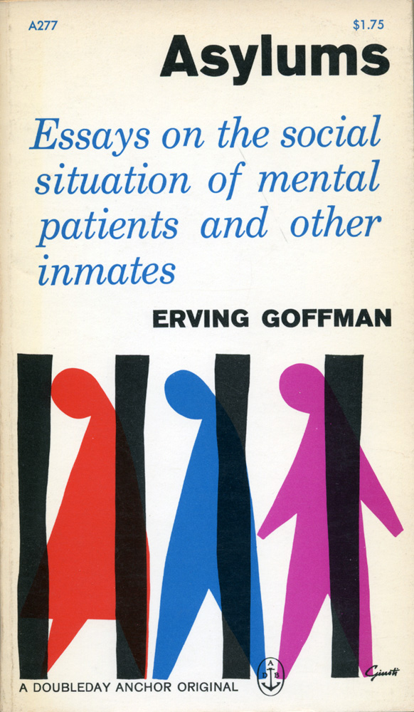 asylums essays on the social situation of mental patients