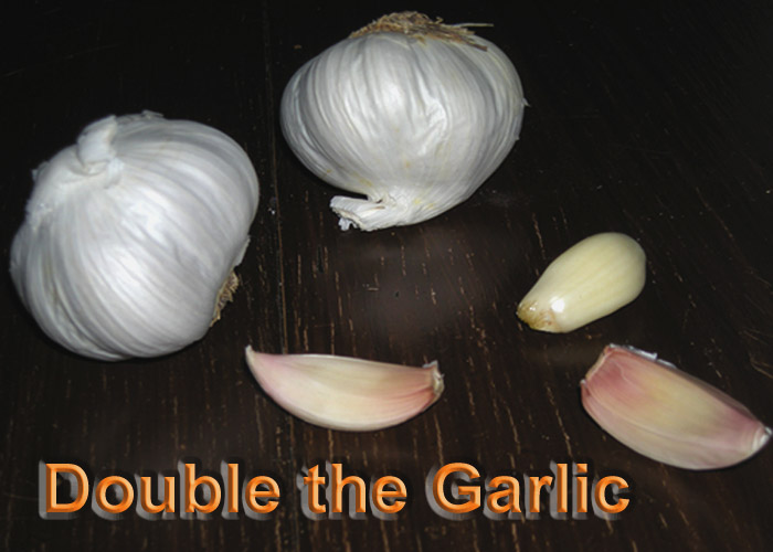 Double the Garlic