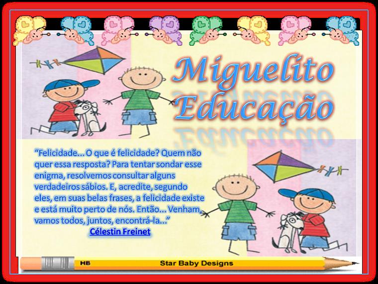MIGUELITO.EDUCAÇÃO