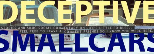 Deceptive Small Cars: The Blog of Jeffrey Lee Blake