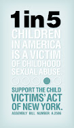 1 in 5 children in america is a victim of childhood sexual abuse