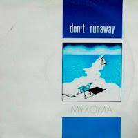 MYXOMA - Don't Runaway (1984)