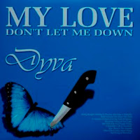 DYVA - My Love (Don't Let Me Down) & If You're Feeling Blue (2008)
