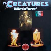 THE CREATURES - Believe In Yourself (1983)