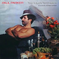 PAUL PARKER - Too Much To Dream (1983)