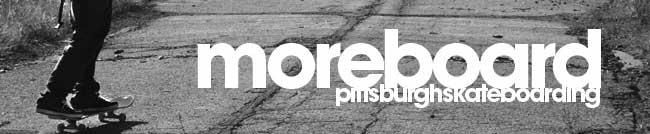 moreboard - pittsburgh skateboarding