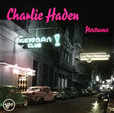 ¿AHORA ESCUCHAS?, JAZZ (2) - Página 4 Charlie+Haden+-+Nocturne+(2001)