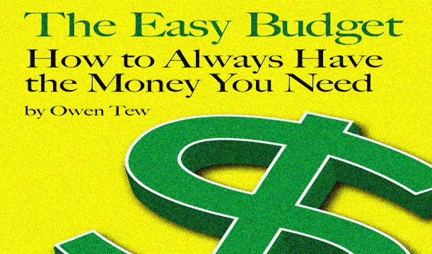 The Easy Budget: How to Always Have the Money You Need