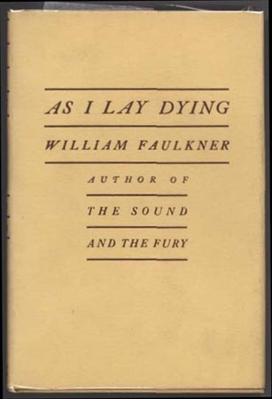 an analysis of william faulkners book as i lay dying Faulkner's novel fits neatly into the beginning of literary modernism  william  faulkner's title comes from a favorite speech of his in homer's odyssey, book xi   as i lay dying tracks the journey of anse, jewel, darl, cash, vardaman, and.