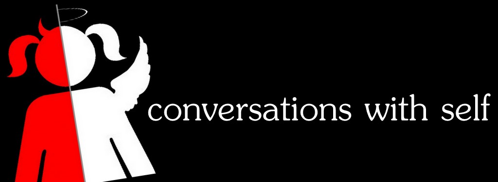 conversations with self...