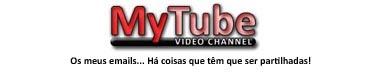 Aceda aqui ao MyTube - Mail