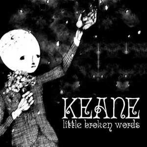 Keane - Little Broken Words