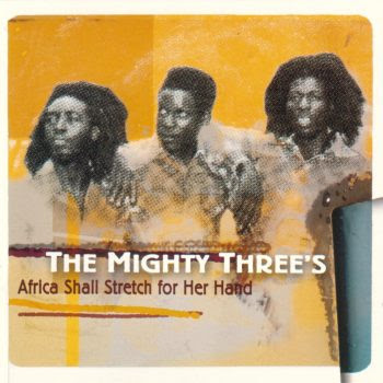 The Mighty Three's, Africa Shall Stretch for her Hand