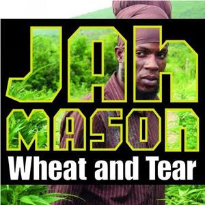 jah mason wheat and tear