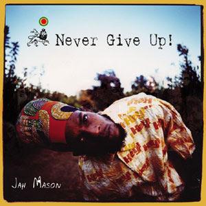 jah mason never give up