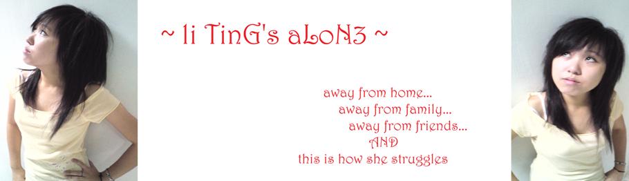 ~ li TinG's aLoN3 ~