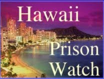 Hawai'i Prison Watch!!!