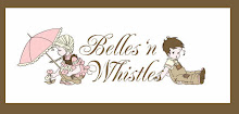 Belles 'n Whistles Blog...Join Us!