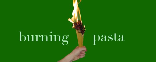 Burning Pasta