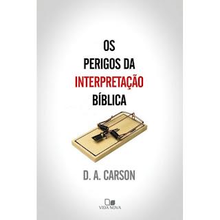 Os Perigos da Interpretação Bíblica