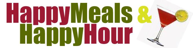 Happy Meals & Happy Hour
